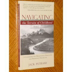 9780975855201: Navigating the Terrain of Childhood: A Guidebook for Meaningful Parenting and...