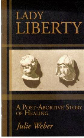 9780975855300: Lady Liberty A Post-Abortive Story Of Healing
