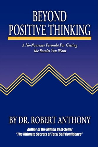 9780975857021: Beyond Positive Thinking: A No-Nonsense Formula for Getting the Results You Want