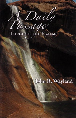 A Daily Passage Through the Psalms: John R. Wayland