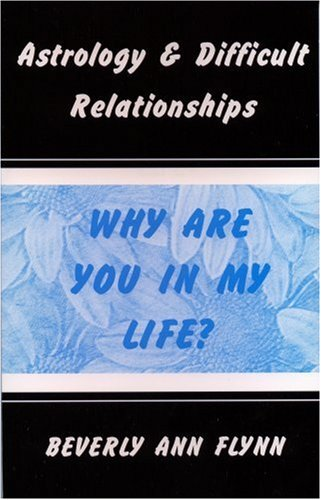 9780975858325: Astrology & Difficult Relationships: Why Are You in My Life?