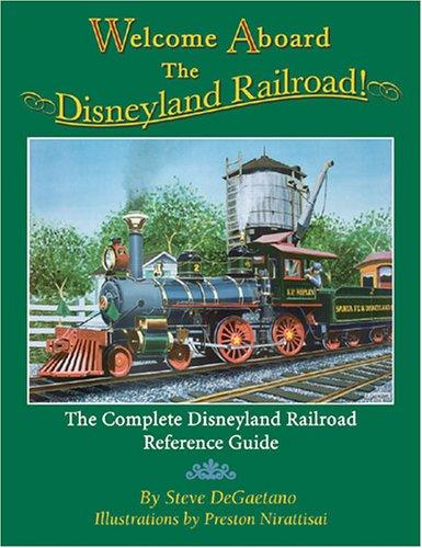 9780975858400: Welcome Aboard the Disneyland Railroad!