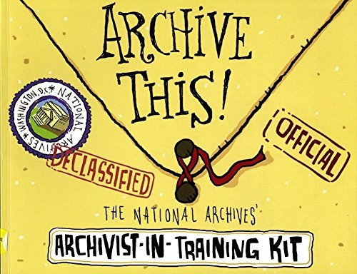 Archive This! The National Archives' archivist-in-training kit