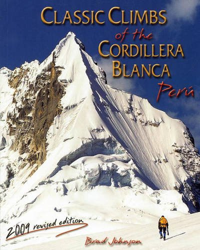 9780975860618: Classic Climbs of the Cordillera Blanca (Peru)