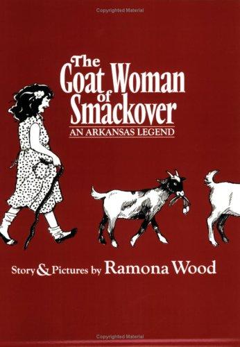 9780975862216: The Goat Woman of Smackover: An Arkansas Legend