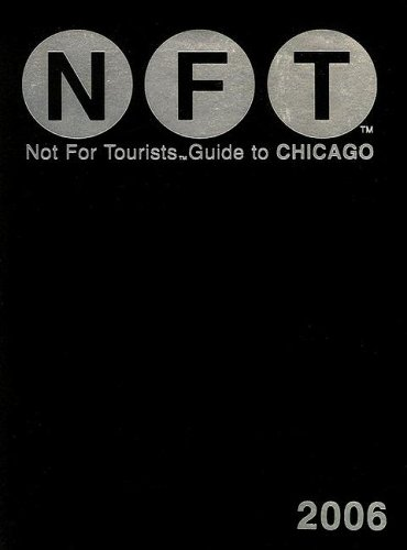 9780975866498: Not for Tourists 2006 Guide to Chicago (Not for Tourists Guide to Chicago)
