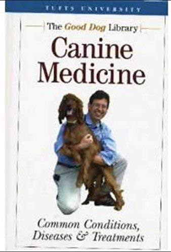 9780975871638: Canine Medicine: Common Conditions, Diseases & Treatments (Tufts University, The Good Dog Library)