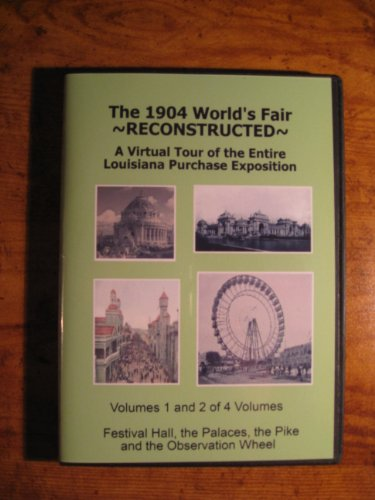 9780975873007: The 1904 World's Fair Reconstructed - A Virtual Tour of the Entire Louisiana Purchase Exposition - Vols 1 and 2