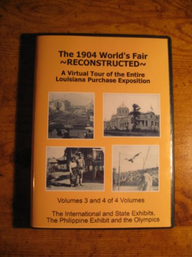 9780975873021: The 1904 World's Fair Reconstructed - A Virtual Tour of the Entire Louisiana Purchase Exposition - Vols. 3 and 4
