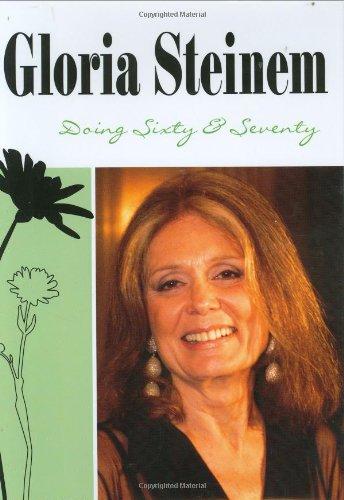 Doing Sixty and Seventy - Gloria Steinem