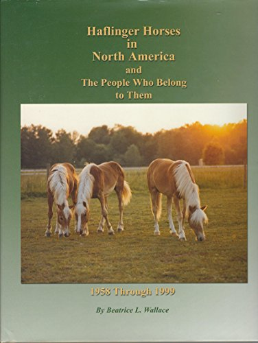 9780975876107: Haflinger Horses in North America and The People Who Belong to Them (1958-1999)
