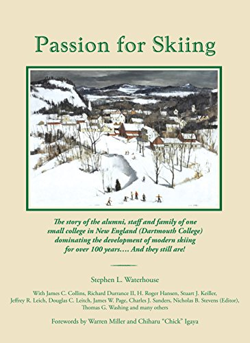 9780975882016: Passion for Skiing: The Story of the Alumni, Staff and Family, How one Small College in New England, Dartmouth College, has been Dominating the Development of Modern Skiing for over 100 Years