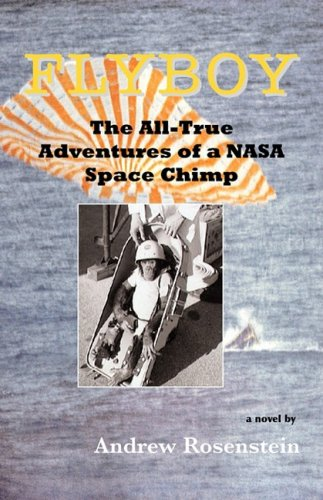 9780975882528: Flyboy: The All-True Adventures of a NASA Space-Chimp