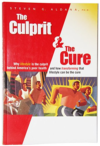9780975882818: The Culprit and the Cure: Why Lifestyle Is the Culprit Behind America's Poor Health and How Transforming That Lifestyle Can Be the Cure