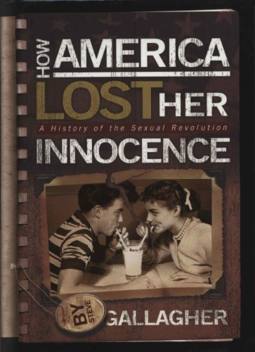 9780975883235: How America Lost Her Innocence: A History of the Sexual Revolution