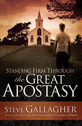 Standing Firm Through the Great Apostasy: Steve Gallagher