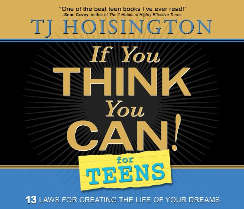 9780975888483: If You Think You Can! for Teens: Thirteen Laws for Creating the Life of Your Dreams