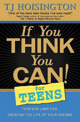 9780975888490: If You Think You Can! for Teens: Thirteen Laws for Creating the Life of Your Dreams
