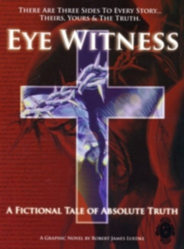 9780975892411: Eye Witness: A Fictional Tale of Absolute Truth (Limited Hardcover edition) (Eye Witness) (Eye Witness)