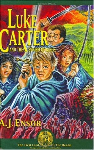 LUKE CARTER AND THE SWORD OF KINGS: ENSOR, A.J.