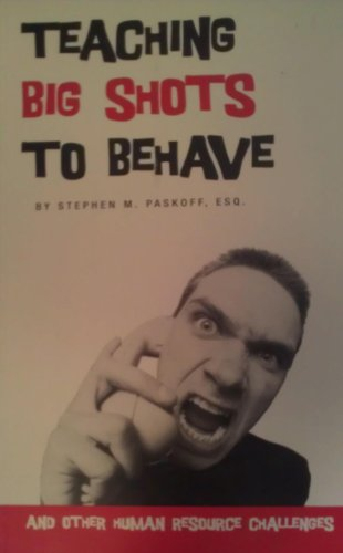 Teaching Big Shots to Behave (and Other: Esq. Stephen M.