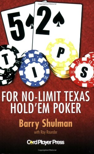 52 Tips For No-Limit Texas Hold 'Em Poker: Barry Shulman
