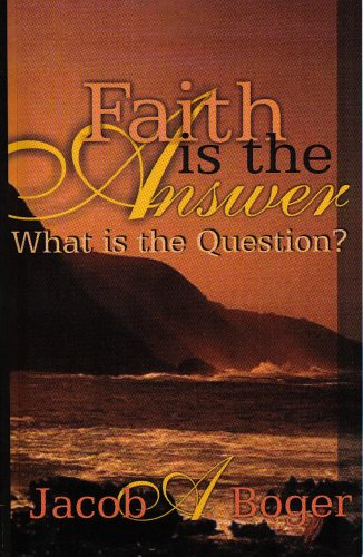 Faith is the Answer, What is the Question