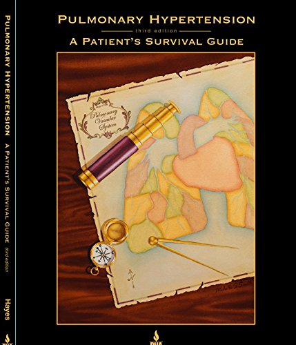 Pulmonary Hypertension: A Patient's Survival Guide: Gail Boyer Hayes,
