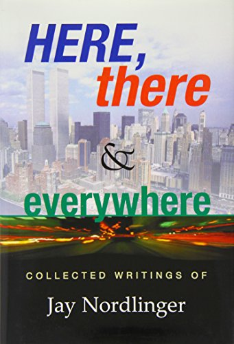 9780975899823: Here, There & Everywhere: Collected Writings of Jay Nordlinger