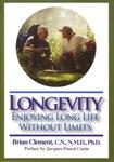 9780975903704: Longevity: Enjoying Long Life Without Limits