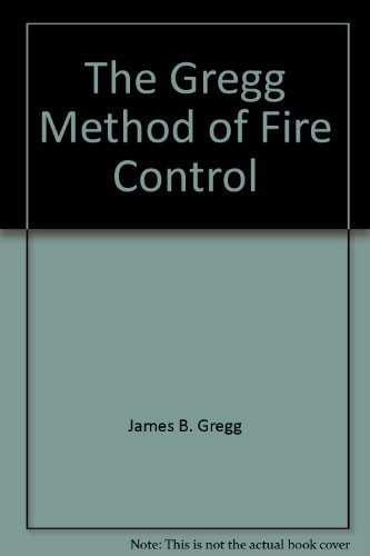 9780975906811: The Gregg Method of Fire Control