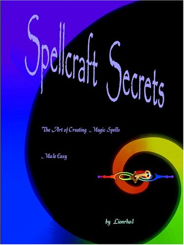 9780975908105: Spellcraft Secrets: The Art of Creating Magic Spells Made Easy