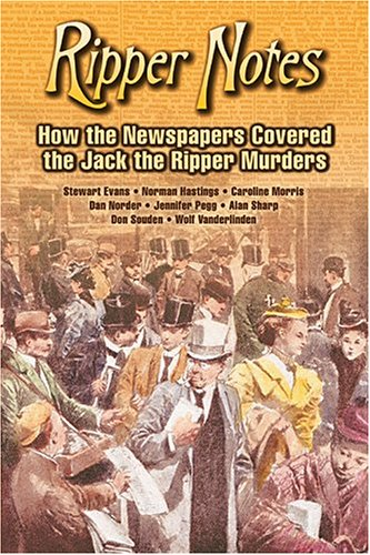 Ripper Notes: How the Newspapers Covered the Jack the Ripper Murders: Alan Sharp
