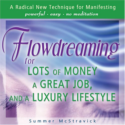 Flowdreaming for Lots of Money, a Great Job, and a Luxury Lifestyle: Summer McStravick