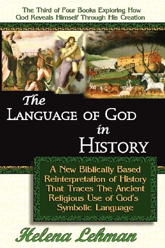 9780975913123: The Language of God in History, A New Biblically Based Reinterpretation of History That Traces The Ancient Religious Use of God's Symbolic Language