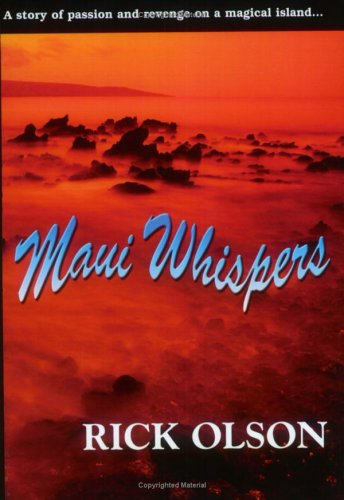 Maui Whispers: Olson, Rick