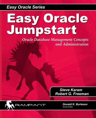 Easy Oracle Jumpstart : Oracle Database Management: Steve Karam; Robert