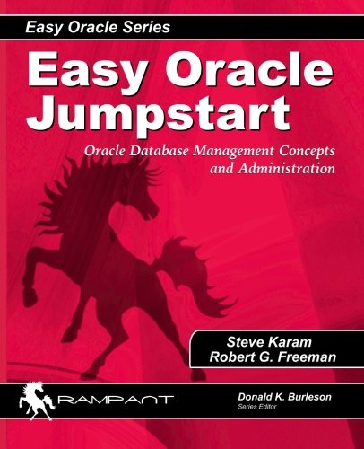 9780975913550: Easy Oracle Jumpstart: Oracle Database Management Concepts and Administration (Easy Oracle Series) (Volume 4)