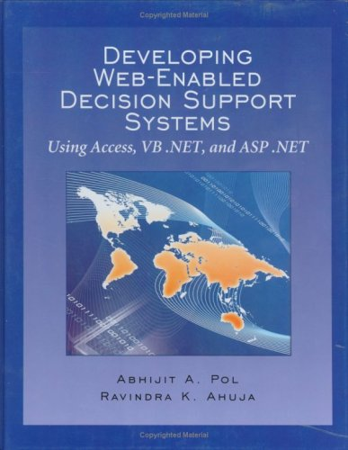 Developing Web-Enabled Decision Support Systems: Abhijit A. Pol, Ravindra K. Ahuja