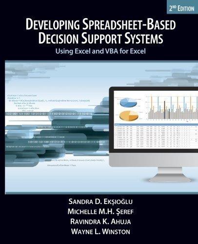 Developing Spreadsheet-Based Decision Support Systems: Sandra D. Eksioglu,