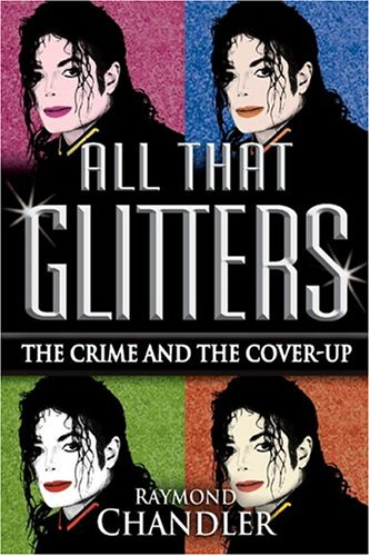 ALL THAT GLITTERS~THE CRIME AND THE COVER-UP
