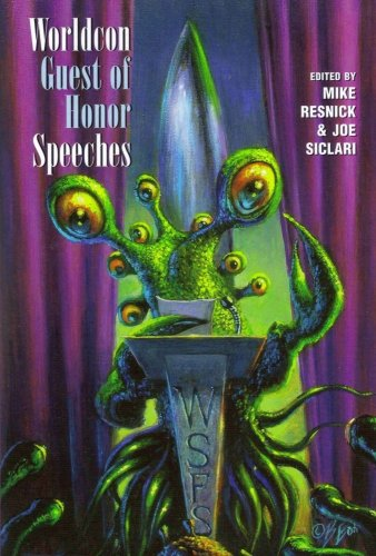Worldcon Guest of Honor Speeches: Resnick, Mike (Editor), and Siclari, Joe (Editor)