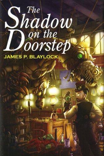 THE SHADOW ON THE DOORSTEP: Blaylock, James P.