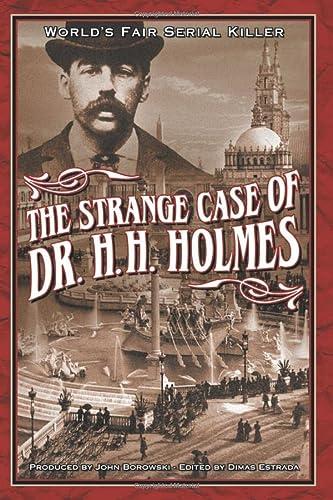 9780975918517: The Strange Case Of Dr. H.H. Holmes