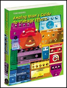 9780975920909: Analog Man's Guide to Vintage Effects