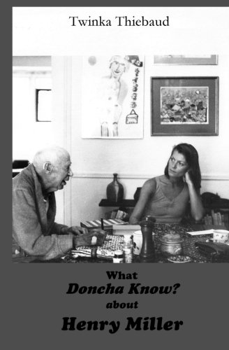 9780975925522: What DONCHA KNOW? about HENRY MILLER