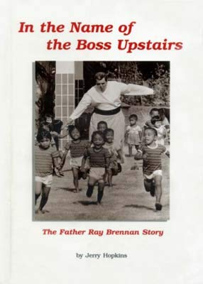 9780975928417: In the Name of the Boss Upstairs: The Father Ray Brennan Story