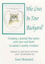 9780975930014: Who Lives In Your Backyard?: Creating a Journal That Opens Your Eyes and Heart to Nature's Nearby Wonders