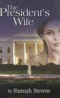 9780975930304: The President's Wife