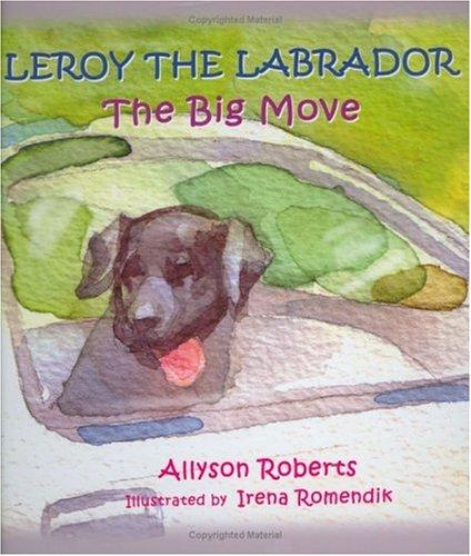 9780975930519: Leroy the Labrador: The Big Move